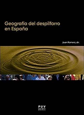 Geografía del despilfarro en España eBook: Joan Romero González ...