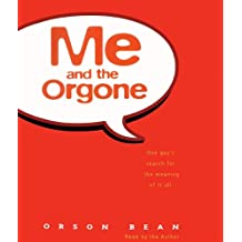 Me and the Orgone: Library Edition