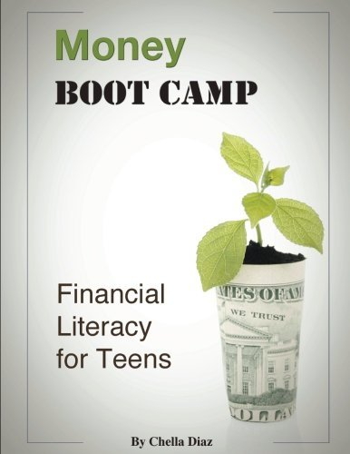 Money Boot Camp: Financial Literacy for Teens by Chella Diaz (2013-10-21)