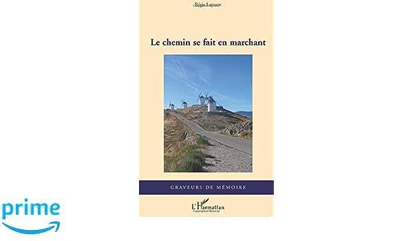 Le chemin se fait en marchant (Graveurs de Mémoire) (French Edition)