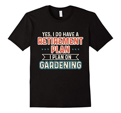Mens Retirement Plan Gardening Funny Gardening Gift T-Shirt 2XL Black