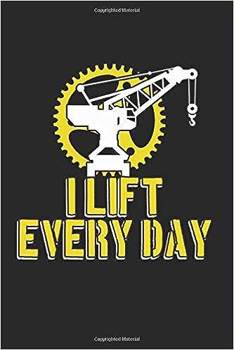 I lift every Day: Gru da cantiere - Sollevo ogni giorno - Regali