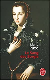 Le sang des Borgia : [roman], Puzo, Mario