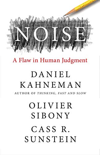 Book Cover: Noise: A Flaw in Human Judgment