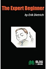 The Expert Beginner by Erik Dietrich (2014-10-20) Paperback