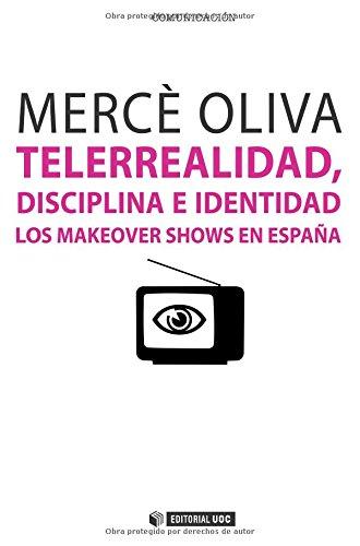 Descargar Libro Telerrealidad, Disciplina E Identidad Mercè Oliva