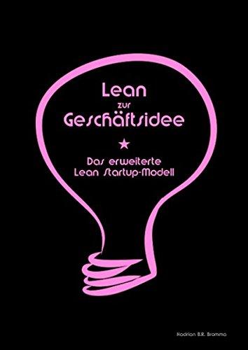 Lean zur Geschäftsidee: Das erweiterte Lean Startup Modell