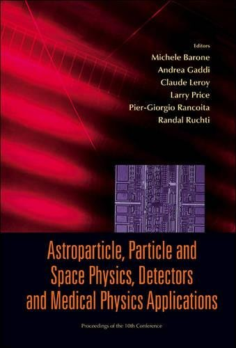 Astroparticle, Particle and Space Physics, Detectors and Medical Physics Applications - Proceedings of the 10th Conferen