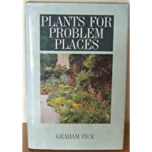 Plants for Problem Places by Graham Rice (1988-08-01)