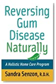 Reversing Gum Disease Naturally: A Holistic Home Care Program