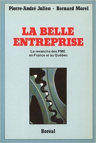 Lire en ligne La Belle Entreprise : La Revanche des PME en France et au Québec pdf epub