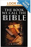The Book We Call the Bible, Ensey, J. R., 0970603452