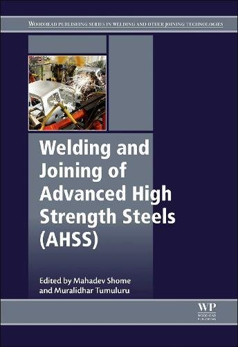 Welding and Joining of Advanced High Strength Steels (AHSS) (Woodhead Publishing Series in Welding and Other Joining Tec