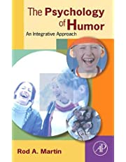 The Psychology of Humor: An Integrative Approach