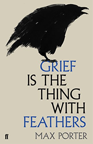 Grief is the Thing with Feathers Hardcover – 17 Sept. 2015