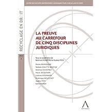 La preuve au carrefour de cinq disciplines juridiques: (Belgique) (Recyclage en droit t. 3) (French Edition)