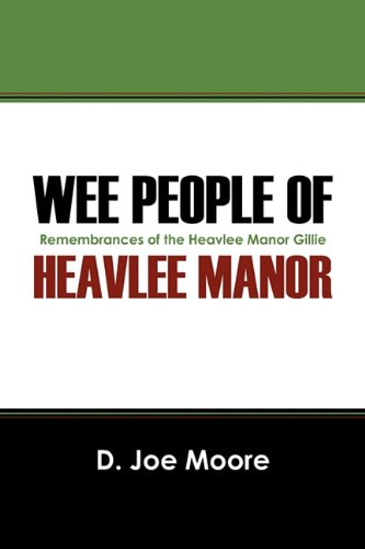 Wee People of Heavlee Manor: Remembrances of the Heavlee Manor Gillie