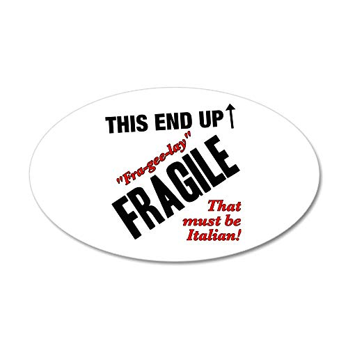 CafePress Fragile Must Be Italian Christmas Story 22X14 Ov 20x12 Oval Wall Decal, Vinyl Wall Peel, Reusable Wall Cling ()