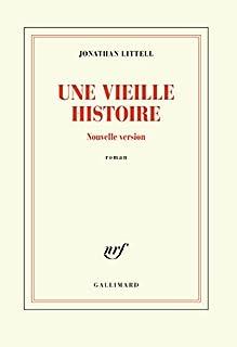 Une vieille histoire : nouvelle version, Littell, Jonathan