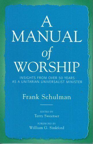 Download A Manual of Worship: Insights From Over 50 Years As a Unitarian Universalist Minister ebook