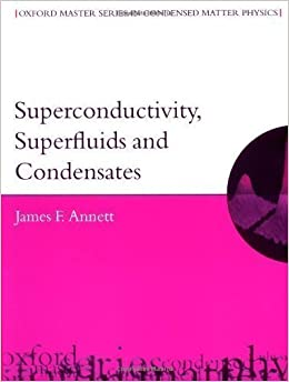 Book Superconductivity, Superfluids and Condensates (Oxford Master Series in Physics) by Annett, James F. [25 March 2004]