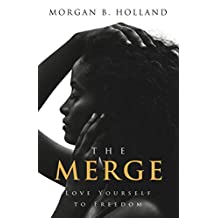 The Merge: Love Yourself to Freedom