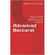 Advanced Baccarat: How to Bet Patterns and Trends
