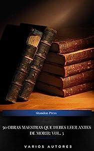 50 Obras Maestras Que Debes Leer Antes De Morir: Vol. 3 (Spanish Edition)