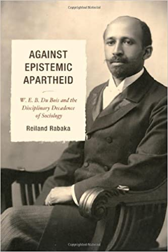 Book Against Epistemic Apartheid: W.E.B. Du Bois and the Disciplinary Decadence of Sociology