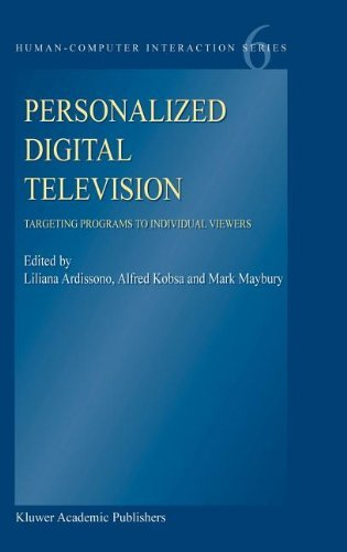 Download Personalized Digital Television: Targeting Programs to Individual Viewers (Human-Computer Interaction Series) Pdf