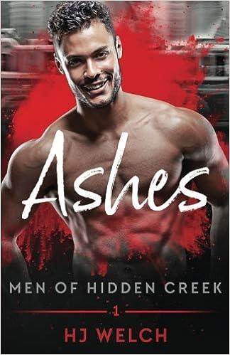 Ashes, Men of Hidden Creek Season 2 Book 1, HJ Welch