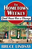 The Hometown Weekly - (Audio Cd) - Good News For A Change