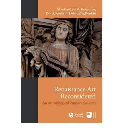 Read Online Renaissance Art Reconsidered: An Anthology of Primary Sources (Paperback) - Common pdf epub