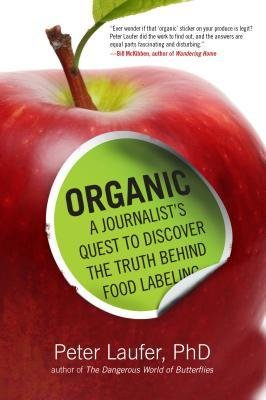Organic : A Journalist's Quest to Discover the Truth Behind Food Labeling(Hardback) - 2014 Edition ebook