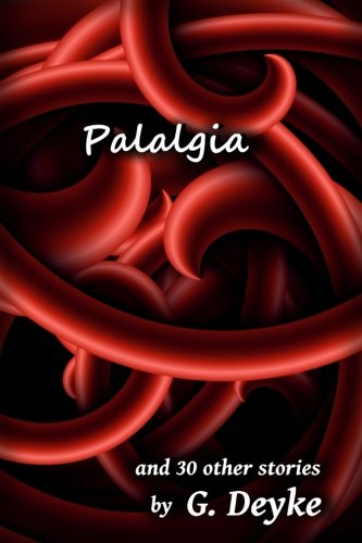 Palalgia (Flash Fiction Month) (Volume 3)