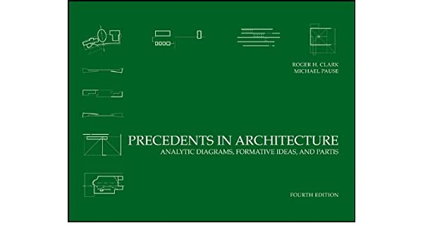 Precedents in Architecture: Analytic Diagrams, Formative