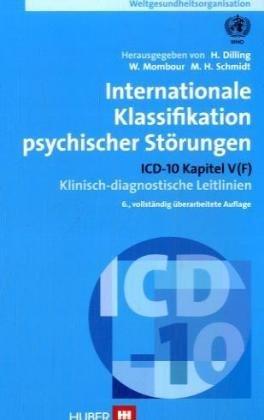 Internationale Klassifikation psychischer Störungen: ICD-10 Kapitel V (F) Klinisch-diagnostische Leitlinien