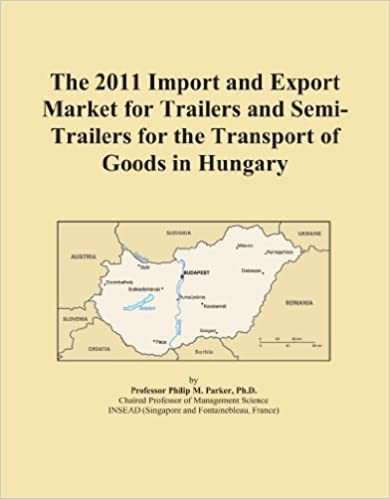The 2011 Import and Export Market for Trailers and Semi-Trailers for the Transport of Goods in Hungary