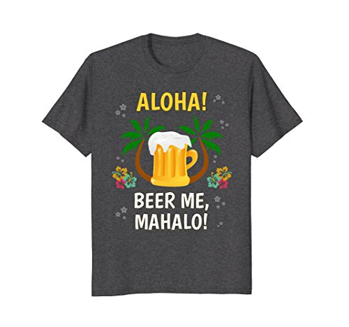 Funny Hawaiian T-shirts (Mens Aloha Beer Mahalo Hawaiian T-Shirt Funny Vacation Tee XL Dark Heather)