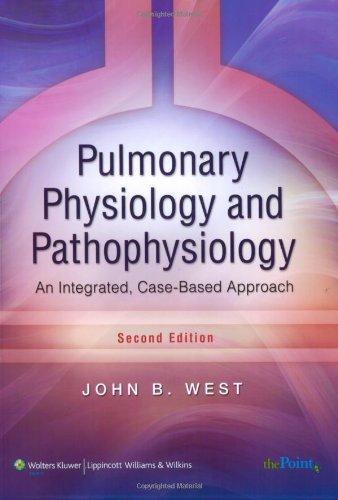 Pulmonary Physiology and Pathophysiology: An Integrated, Case-Based Approach (Point (Lippincott Williams & Wilkins))
