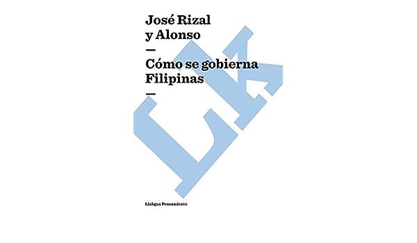 Cómo se gobierna Filipinas (Pensamiento) (Spanish Edition) - Kindle edition by José Rizal y Alonso. Reference Kindle eBooks @ Amazon.com.