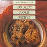 Ladies Home Journal One Hundred Great Cookie Recipes, Ladies' Home Journal Staff, 0696200732