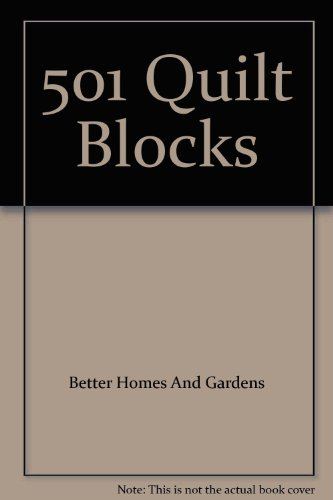 501 Quilt Blocks: A Treasury of Patterns for Patchwork & Appliqué ()