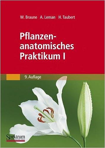 Pflanzenanatomisches Praktikum I: Zur Einführung in die Anatomie der ...