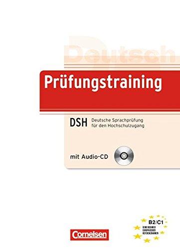 Prüfungstraining DaF: B2/C1 - Deutsche Sprachprüfung für den Hochschulzugang (DSH): Übungsbuch mit CD und Beiheft