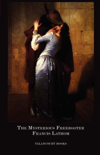 The Mysterious Freebooter; Or, the Days of Queen Bess (Gothic Classics) pdf epub