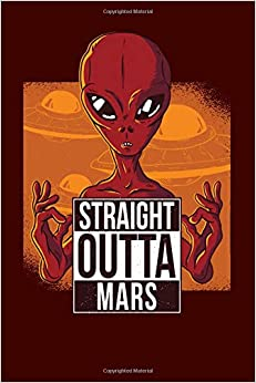 """Free Epub Book Straight Outta Mars: Funny Life on Mars Gift - Alien Martian Life Journal Notebook 