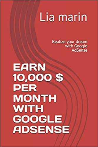 EARN 10K USD PER MONTH WITH GOOGLE ADSENSE