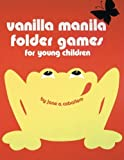 img - for Vanilla Manila Folder Games: For Young Children by Jane A. Caballero (2014-11-12) book / textbook / text book