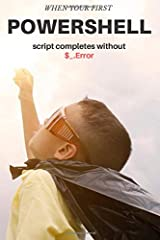 When Your First POWERSHELL Script Completes without Error: Powershell User/Developer Blank Notebook for design scripts with motivating quote - 110 blank pages Paperback